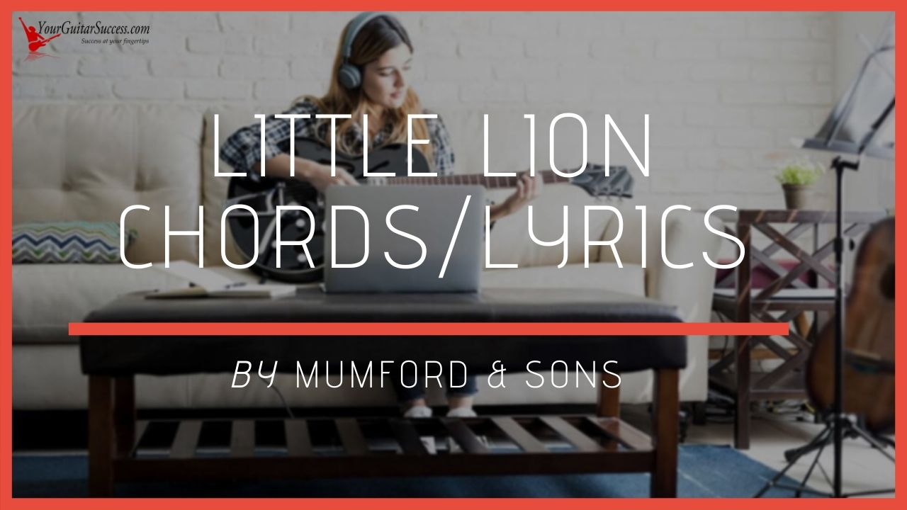 Little Lion Man Chords By Mumford & Songs   Your Guitar Success