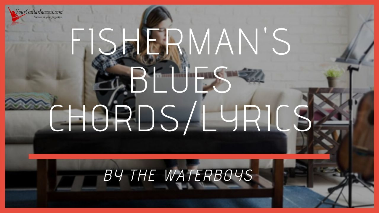 Fishermans Blues Chords By The