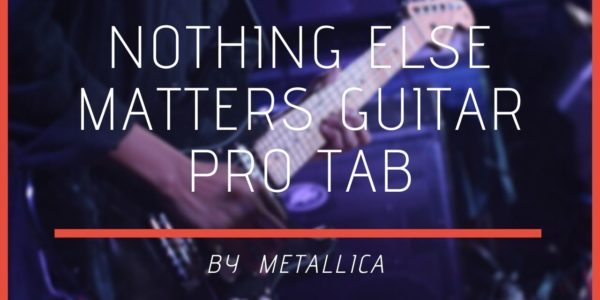 Nothing Else Matters Guitar Pro Tab By Metallica Your Guitar Success