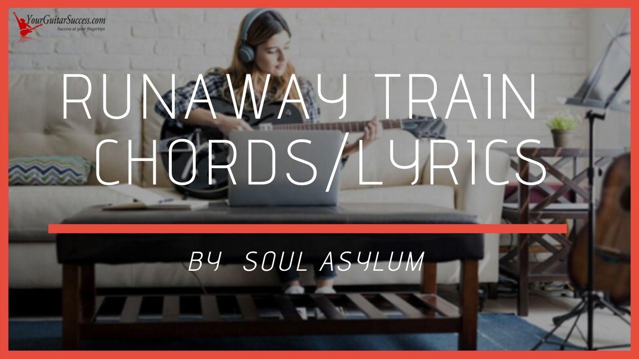 Runaway Train Chords By Soul Asylum   Your Guitar Success