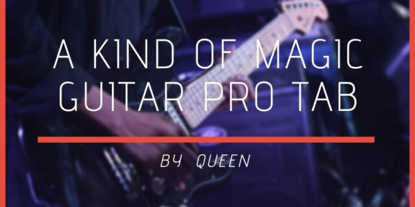 A Kind Of Magic Guitar Pro
