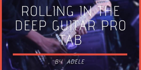 Rolling In The Deep Guitar Pro Tab