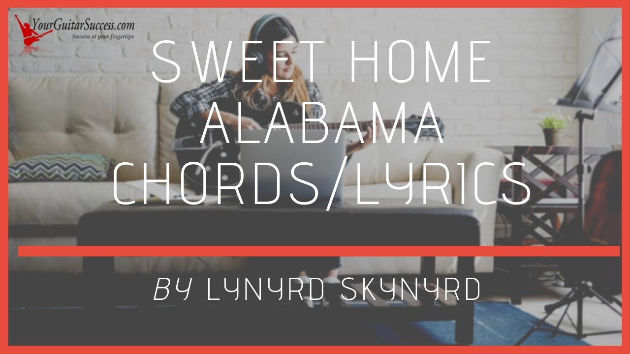 Sweet Home Alabama Chords By Lynyrd Skynyrd Your Guitar Success