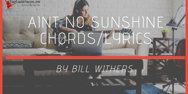 aint no sunshine chords