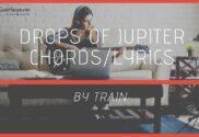 drops of jupiter chords