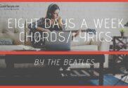 eight days a week chords